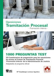 1000 preguntas Test. Oposiciones Tramitación Procesal. Promoción interna. de Colex