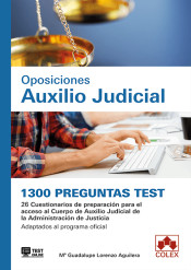 1300 preguntas Test. Oposiciones Auxilio Judicial de Colex