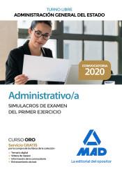 Administrativo de la Administración General del Estado (Turno libre). Simulacros de examen del primer ejercicio de Ed. MAD