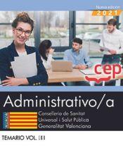 Administrativo/a. Conselleria de Sanitat Universal i Salut Pública. Generalitat Valenciana. Temario Vol. III de EDITORIAL CEP