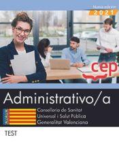 Administrativo/a. Conselleria de Sanitat Universal i Salut Pública. Generalitat Valenciana. Test de EDITORIAL CEP