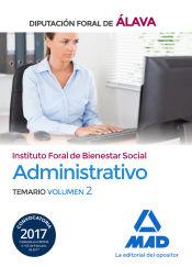 Administrativo del Instituto Foral de Bienestar Social de la Diputación Foral de Álava. Temario Volumen 2