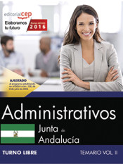 Administrativo Junta de Andalucía. Temario Vol. II. Turno Libre de EDITORIAL CEP, S.L.