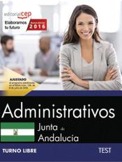 Administrativo Junta de Andalucía. Test. Turno Libre de EDITORIAL CEP, S.L.