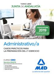 Administrativo de la Junta de Andalucía Turno Libre. Casos prácticos para la preparación del 2º ejercicio de Ed. MAD