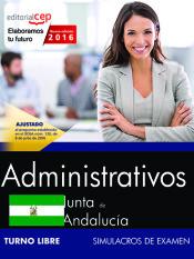 Administrativo de la Junta de Andalucía. Turno libre. Simulacros de examen de Editorial CEP, S.L.