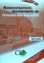 Administrativo Ayuntamiento de Donostia - San Sebastián (Parte Específica). Ed. Cep