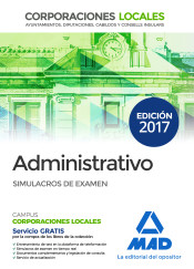 Administrativos de las Corporaciones Locales. Simulacros de Examen