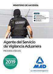 Agente de Vigilancia Aduanera de la Agencia Estatal de Administración Tributaria - Ed. MAD