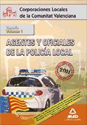 Agentes y Oficiales de la Policía Local de la Comunitat Valenciana. Temario Volumen I