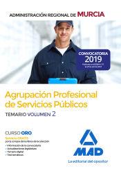 Agrupación Profesional de Servicios Públicos de la Administración Regional de Murcia. Temario Volumen 2 de Ed. MAD