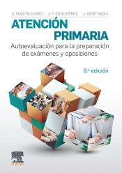 Atención primaria. Autoevaluación para la preparación de exámenes y oposiciones (8ª ed.) de Elsevier España, S.L.U.