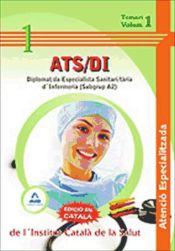 ATS/DI d'Atenció Especialitzada de l'Institut Català de la Salut. Diplomat/da Especialista Sanitari /taria D'Infermeria (Subgrup A2) - Ed. MAD