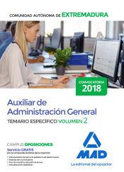 Auxiliar de Administración General de la Comunidad Autónoma de Extremadura. Temario Específico volumen 2 de Ed. MAD