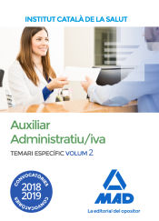Auxiliar Administratiu/iva de l' Institut Català de la Salut (ICS). Temari Específic Volum 2 de Ed. MAD
