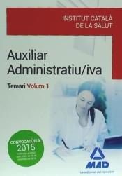 Auxiliar Administratiu/iva de l'Institut Català de la Salut (ICS) . Temari, volum 1