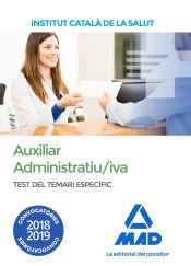 Auxiliar Administratiu/iva de l' Institut Català de la Salut (ICS). Test del Temari Específic de Ed. MAD