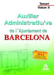 Auxiliar Administratiu/va de L?Ajuntament de Barcelona. Temari. Volum II