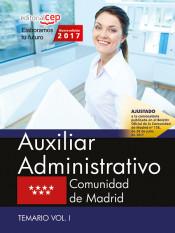Auxiliar Administrativo. Comunidad de Madrid. Temario Vol. I