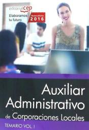 Auxiliar Administrativo de Corporaciones Locales. Temario, vol. I.