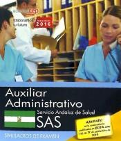 Auxiliar Administrativo. Servicio Andaluz de Salud (SAS). Simulacros de examen de EDITORIAL CEP