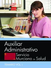 Auxiliar Administrativo. Servicio Murciano de Salud. Temario específico, Vol. I. de Ed. CEP