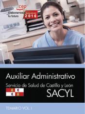 Auxiliar Administrativo. Servicio de Salud de Castilla y León (SACYL). Temario Vol. I de Editorial CEP, S.L.