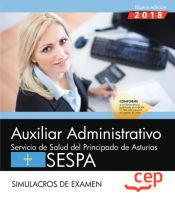 Auxiliar Administrativo del Servicio de Salud del Principado de Asturias (SESPA). Simulacros de examen de EDITORIAL CEP