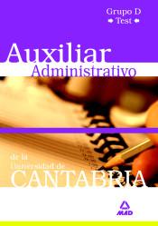 Auxiliar Administrativo de la Universidad de Cantabria: Grupo D. Vol. II: Test