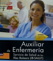 Auxiliar de Enfermería. Servicio de Salud de las Illes Balears (IB-SALUT). Simulacros de examen de Ed. CEP