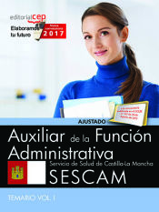 Auxiliar de la Función Administrativa. Servicio de Salud de Castilla-La Mancha (SESCAM) - EDITORIAL CEP