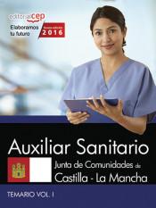 Auxiliar Sanitario. Junta de Comunidades de Castilla-La Mancha. Temario. Vol. I de EDITORIAL CEP, S.L.