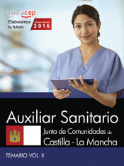 Auxiliar Sanitario. Junta de Comunidades de Castilla-La Mancha. Temario. Vol. II de EDITORIAL CEP, S.L.
