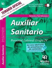 Auxiliar Sanitario, Personal Laboral (Grupo IV) de la Administración de la Junta de Comunidades de Castilla-La Mancha. Vol. 2, Temario y test de Rodio