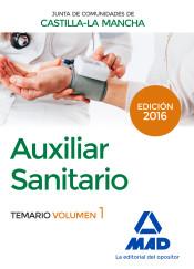 Auxiliar Sanitario (Personal Laboral de La Junta de Comunidades de Castilla-La Mancha). Temario Volumen 1
