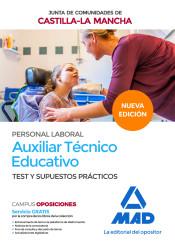 Auxiliar Técnico Educativo (Personal Laboral De La Junta De Comunidades De Castilla-La Mancha). Test y supuestos prácticos de Ed. MAD