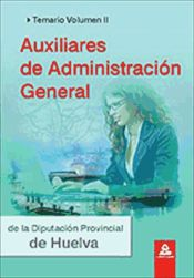 Auxiliares de Administración General de la Diputación Provincial de Huelva. Temario Volumen II.