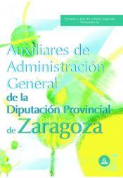 Auxiliares de Administración General de la Diputación Provincial de Zaragoza. Vol. II: Temario y Test de la Segunda Parte.