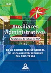 Auxiliares administrativos de la Administración General de la Comunidad Autónoma del País Vasco. Bolsa de trabajo IVAP. Test