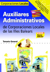 Auxiliar Administrativo de Corporaciones Locales. Illes Balears - Ed. MAD