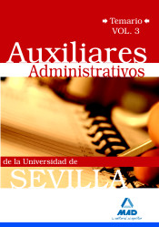 Auxiliares Administrativos de la Universidad de Sevilla. Temario. Volumen III