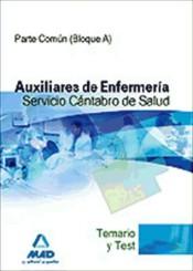 Auxiliares de Enfermería del Servicio Cántabro de Salud. Temario y Test parte común (bloque A)