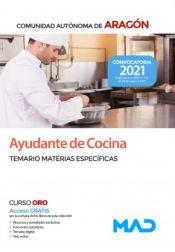 Ayudante de Cocina. Temario de Materias Específicas. Comunidad Autónoma de Aragón de Ed. MAD