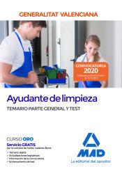 Ayudante de limpieza de la Administración de la Generalitat Valenciana. Temario parte general y test de Ed. MAD