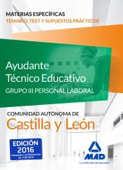 Ayudantes Técnicos Educativos (Grupo III Personal Laboral de la Junta de Castilla y León). Temario, Test y supuestos prácticos de materias específicas