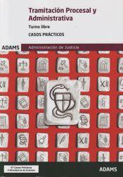 Casos Prácticos Tramitación Procesal y Administrativa, turno libre de Ed. Adams