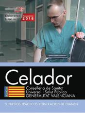 Celador. Conselleria de Sanitat Universal i Salut Pública. Generalitat Valenciana. Supuestos Prácticos y Simulacros de Examen de Ed. CEP