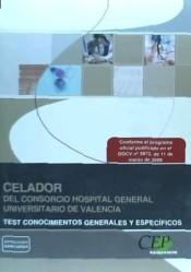 CELADOR DEL CONSORCIO HOSPITAL GENERAL UNIVERSITARIO DE VALENCIA. TEST CONOCIMIENTOS GENERALES Y ESPECÍFICOS