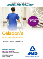 Celador/a de Instituciones Sanitarias de la Conselleria de Sanitat de la Generalitat Valenciana. Temario parte específica de Ed. MAD