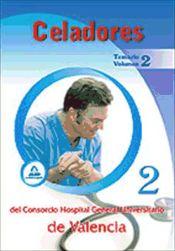 Celadores del Consorcio Hospital General Universitario de Valencia. Temario. Volumen II